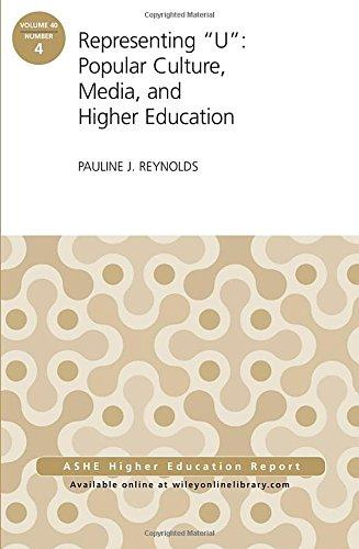 "Representing ""U"": Popular Culture, Media, and Higher Education: ASHE Higher Education Report, 40:4 (J-B ASHE Higher Education Report Series (AEHE))"