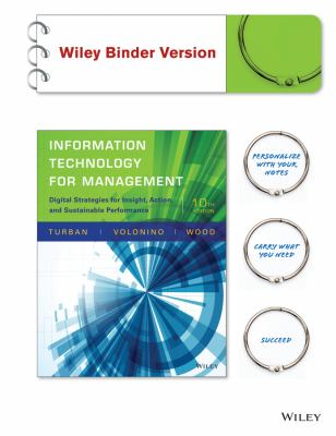 Information Technology for Management: Advancing Sustainable, Profitable Business Growth, 10th Edition Binder Ready Version