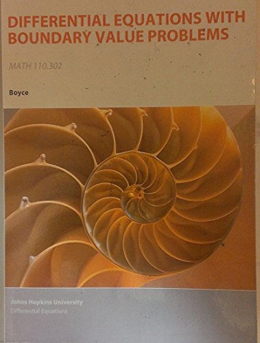 Elementary Differential Equations and Boundary Value Problems, 10th Edition. For Johns Hopkins University MATH 110.302