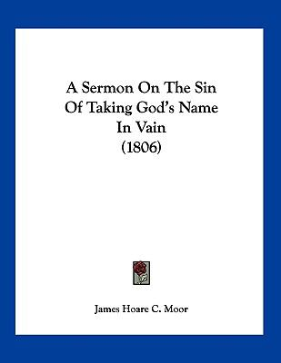 A Sermon On The Sin Of Taking God's Name In Vain (1806)