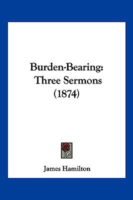 Burden-Bearing: Three Sermons (1874)