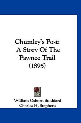 Chumley's Post: A Story Of The Pawnee Trail (1895)