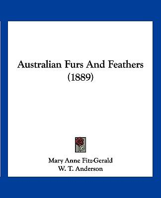 Australian Furs And Feathers (1889)