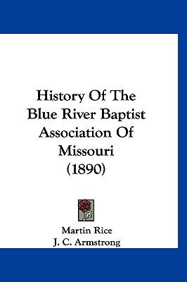 History Of The Blue River Baptist Association Of Missouri (1890)
