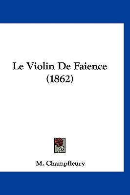 Le Violin De Faience (1862) (French Edition)