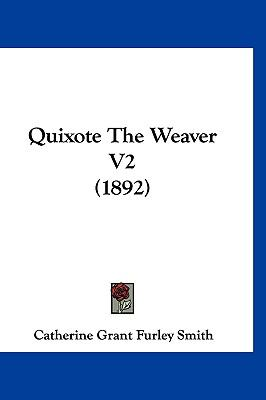 Quixote The Weaver V2 (1892)