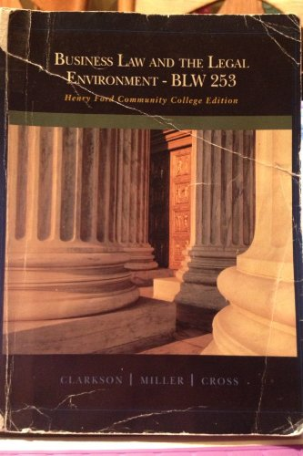 Business Law and the Legal Environment - BLW 253