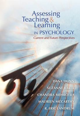 Asessing Teaching and Learning in Psychology : Current and Future Perspectives