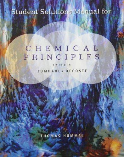 Student Solutions Manual for Zumdahl/DeCoste's Chemical Principles, 7th
