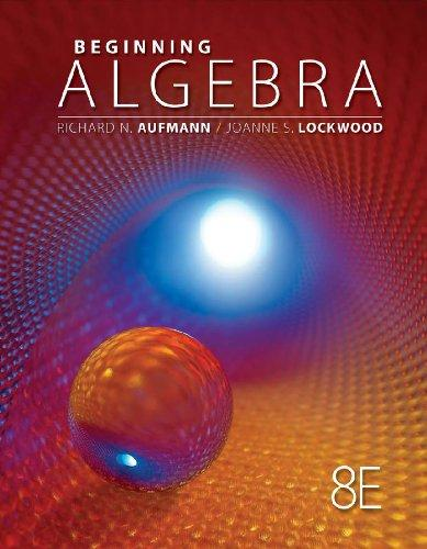 Student Solutions Manual for Aufmann/Lockwood's Beginning Algebra with Applications, 8th