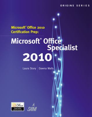 Microsoft Office 2010 Certification Prep (Origins Series)