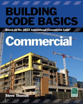 Building Code Basics - Commercial : Based on the International Building Code