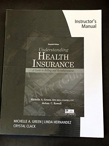 Understanding Health Insurance: A Guide to Billing and Reimbursement (Instructor's Manual) 11th Edition