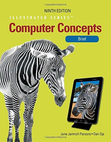 Computer Concepts: Illustrated Brief (Illustrated (Course Technology))