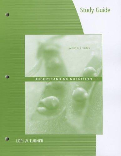 Study Guide for Whitney/Rolfes' Understanding Nutrition, 13th