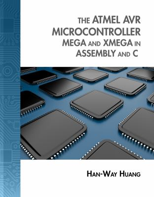 The Atmel AVR Microcontroller: MEGA and XMEGA in Assembly and C (with Student CD-ROM) (Explore Our New Electronic Tech 1st Editions)