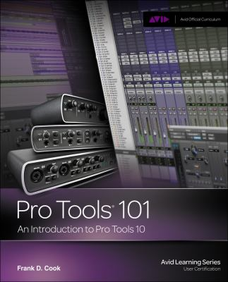 Pro Tools 101 -- An Introduction to Pro Tools 10 (Book & DVD) (Avid Learning)