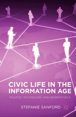 Civic Life in the Information Age: Politics, Technology, and Generation X