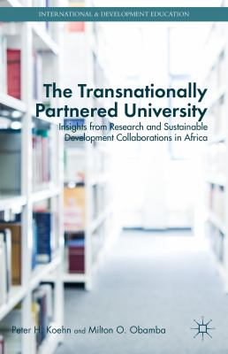 Transnationally Partnered University : Insights from Research and Sustainable Development Collaborations in Africa