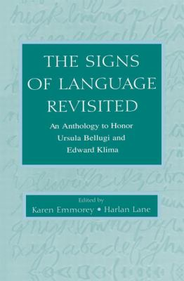 Signs of Language Revisited : An Anthology to Honor Ursula Bellugi and Edward Klima