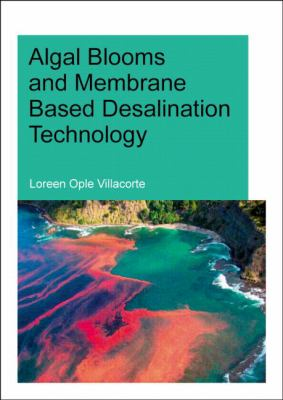 Algal Blooms and Membrane Based Desalination Technology : UNESCO-IHE PhD Thesis