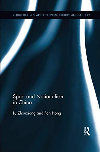 Sport and Nationalism in China (Routledge Research in Sport, Culture and Society)
