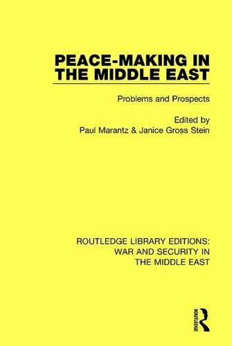 Peacemaking in the Middle East: Problems and Prospects (Routledge Library Editions: War and Security in the Middle East)