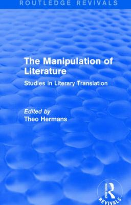 Manipulation of Literature (Routledge Revivals) : Studies in Literary Translation