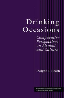 Drinking Occasions : Comparative Perspectives on Alcohol and Culture