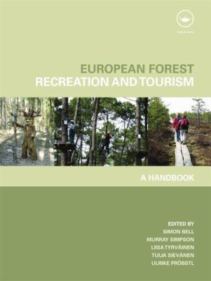 European Forest Recreation and Tourism : A Handbook