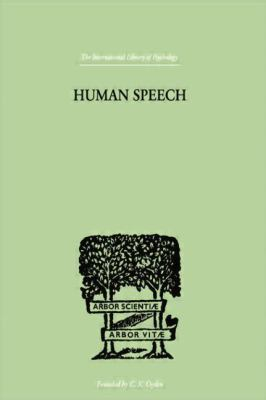 Human Speech : Some ObserVATIONS, EXPERIMENTS, and CONCLUSIONS AS to the NATURE,