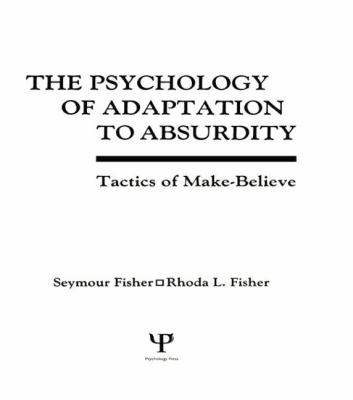 Psychology of Adaptation to Absurdity : Tactics of Make-Believe