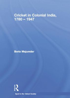 Cricket in Colonial India 1780 - 1947