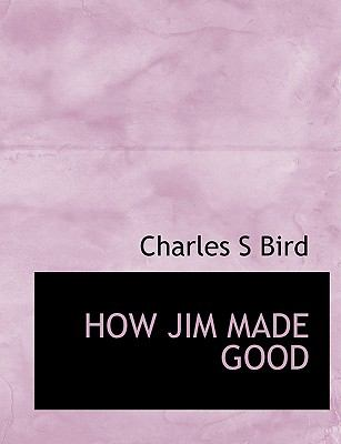 HOW JIM MADE GOOD