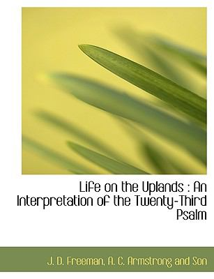 Life on the Uplands: An Interpretation of the Twenty-Third Psalm