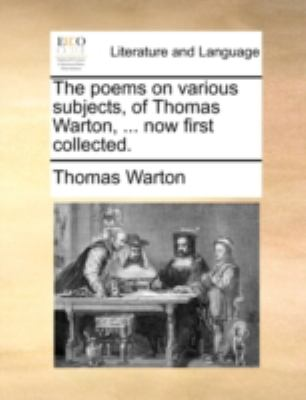 Poems on Various Subjects, of Thomas Warton, Now First Collected