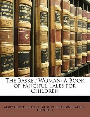 Basket Woman : A Book of Fanciful Tales for Children