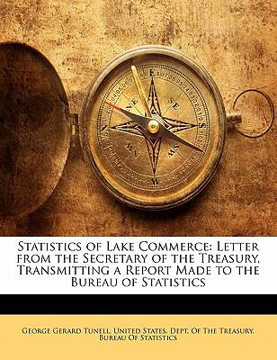 Statistics of Lake Commerce: Letter from the Secretary of the Treasury, Transmitting a Report Made to the Bureau of Statistics