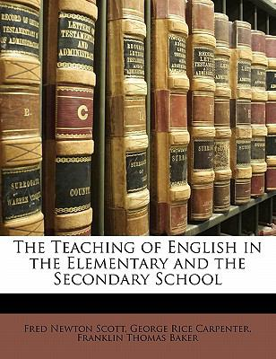 The Teaching of English in the Elementary and the Secondary School