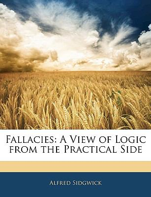 Fallacies: A View of Logic from the Practical Side
