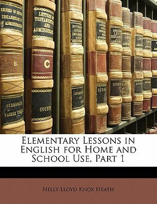Elementary Lessons in English for Home and School Use, Part 1