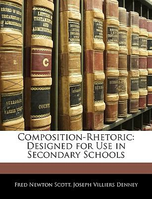 Composition-Rhetoric : Designed for Use in Secondary Schools