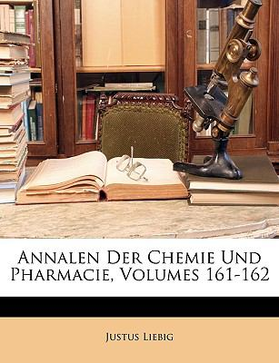 Annalen Der Chemie Und Pharmacie, Volumes 161-162 (German Edition)