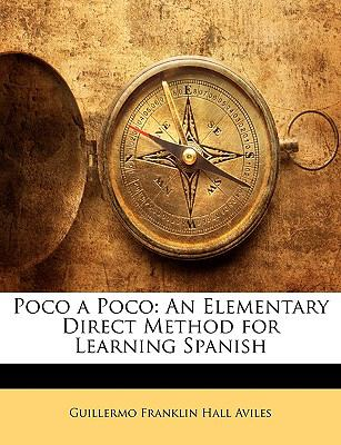 Poco a Poco : An Elementary Direct Method for Learning Spanish