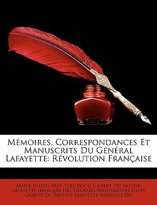 Mmoires, Correspondances Et Manuscrits Du Gnral Lafayette: Rvolution Franaise (French Edition)