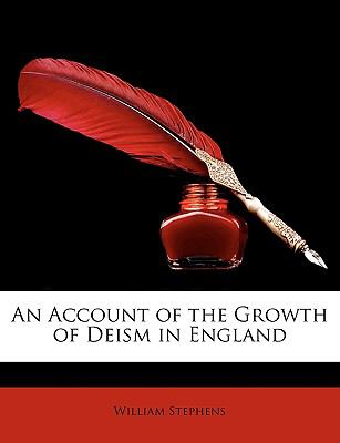 Account of the Growth of Deism in England