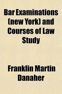 Bar Examinations (new York) and Courses of Law Study
