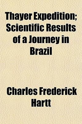Thayer Expedition; Scientific Results of a Journey in Brazil