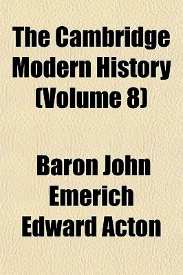 The Cambridge Modern History (Volume 8)