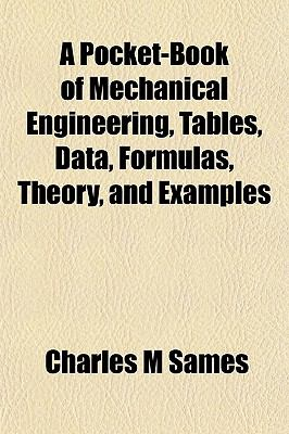 A Pocket-Book of Mechanical Engineering, Tables, Data, Formulas, Theory, and Examples